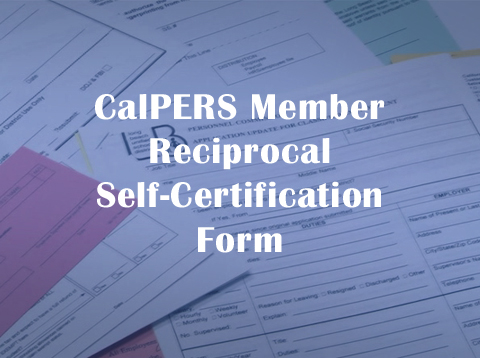 CalPERS Member Reciprocal Self-Certification Form - Video
