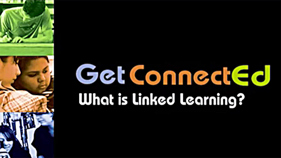 What Is Linked Learning - Video