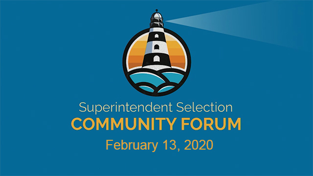 Superintendent Selection Community Forum - February 13, 2020 - Video