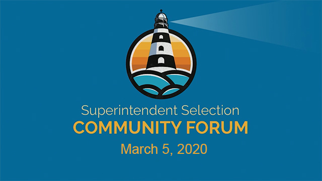 Superintendent Selection Community Forum - March 5th, 2020 - Video