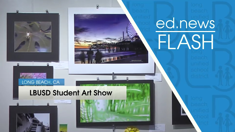 ed.news Flash - LBUSD Student Art Show [HD] - Video