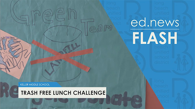 ed.news Flash - Trash Free Lunch Challenge  - Video