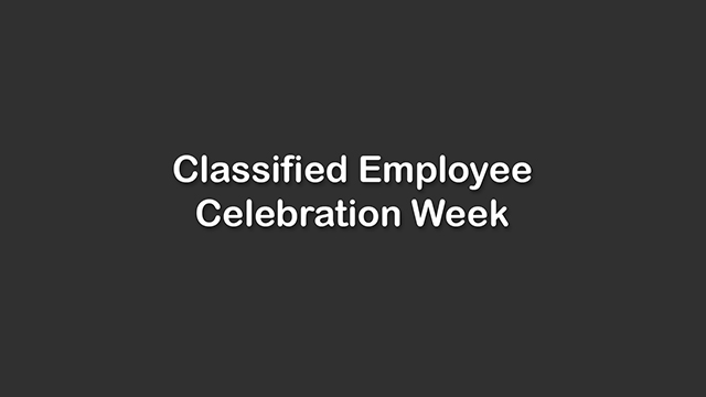 Classified Employees Celebration Week - Video